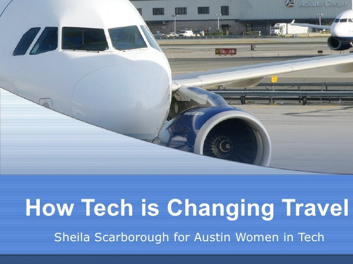 How Tech is Changing Travel Sheila Scarborough for Austin Women in Tech