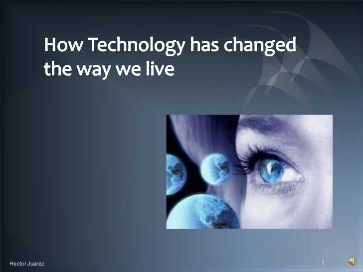 examples of how technology has changed our lives
