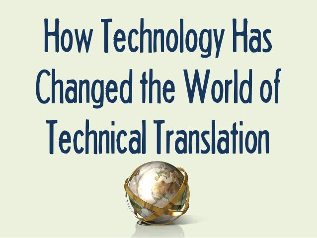 How Technology Has Changed the World of Technical Translation