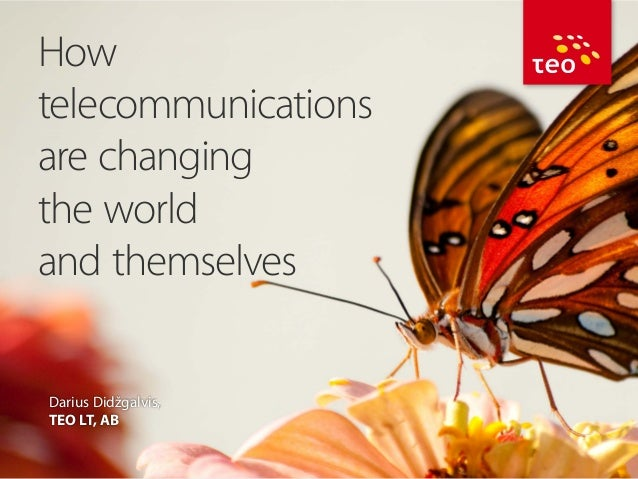 How telecommunications are changing the world and themselves