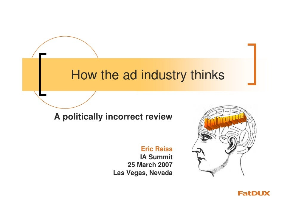 How the ad industry thinks   A politically incorrect review                         Eric Reiss                       IA Su...