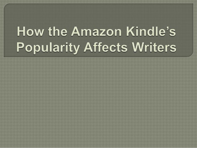 How the amazon kindle's popularity affects writers