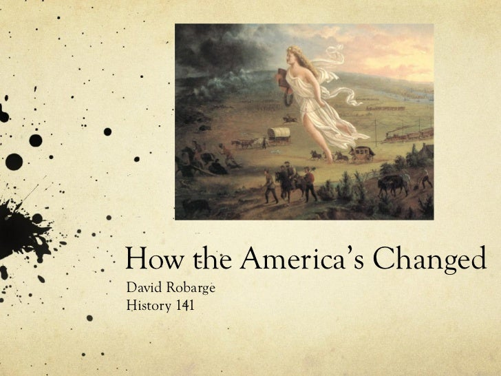 How the America's Changed David Robarge History 141