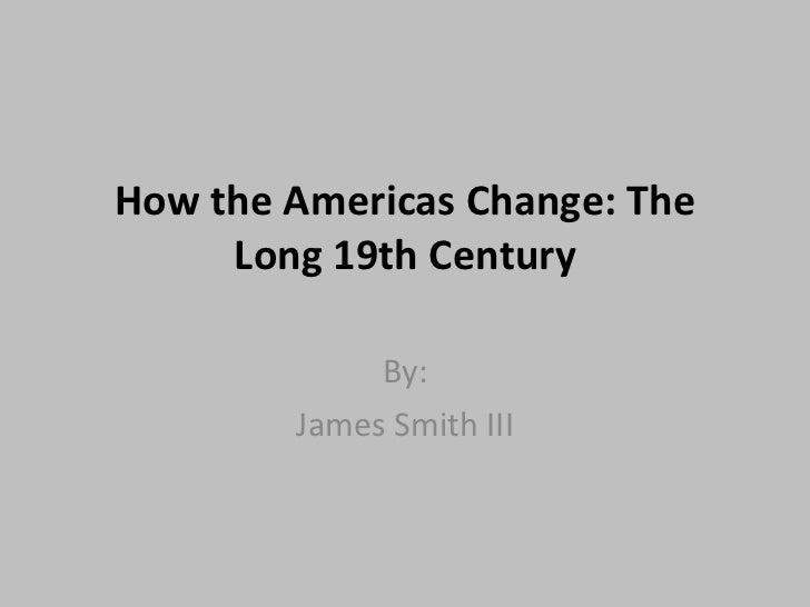 How the americas change jamessmithiii