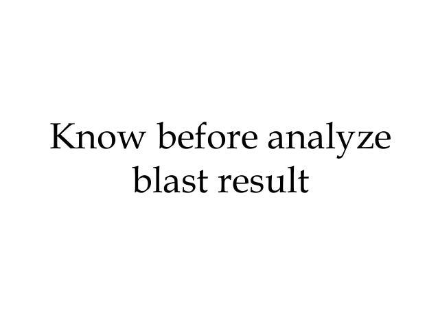 Know before analyze blast result