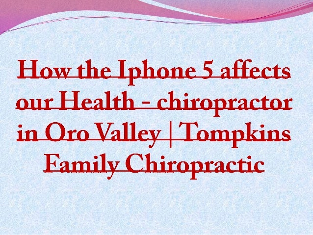 By Dr. Emil Tompkins – A Chiropractor in Oro Valleywith a passion for health and     really cool gadgets
