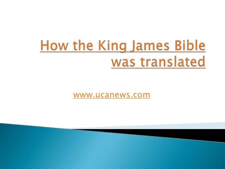 How the King James Bible was translated<br />www.ucanews.com<br />