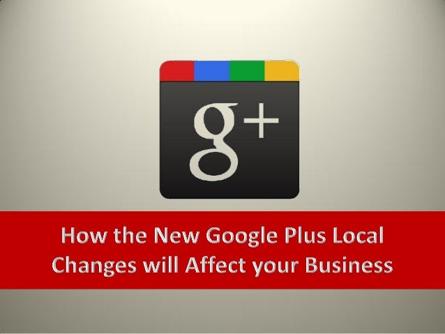 Google has finally announced andimplemented its highly anticipatedswitch from Google Pages toGoogle+ Local and the implica...