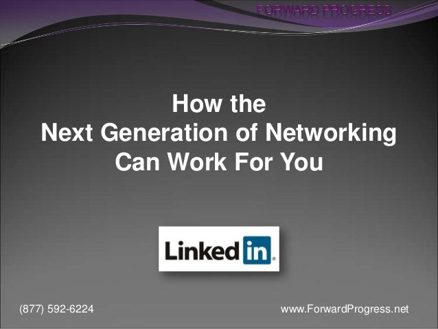 How The Next Generation of Networking Can work for You - LinkedIn - Forward Progress - Dean DeLisle