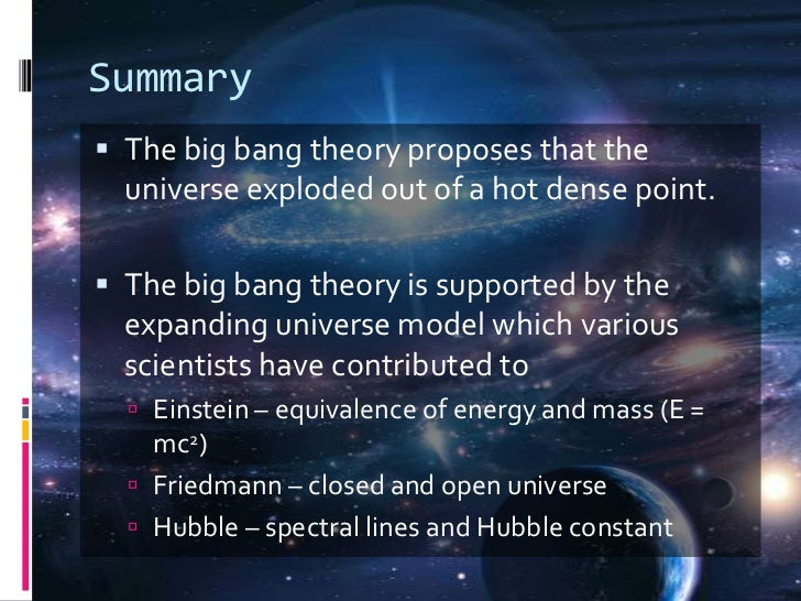 summary of the universe in a The cosmological argument is less a particular argument than an argument type it uses a general pattern of argumentation (logos) that makes an inference from particular alleged facts about.