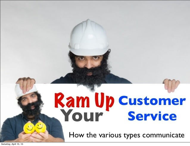 Ram Up Customer                          Your Service                          How the various types communicateSaturday, ...
