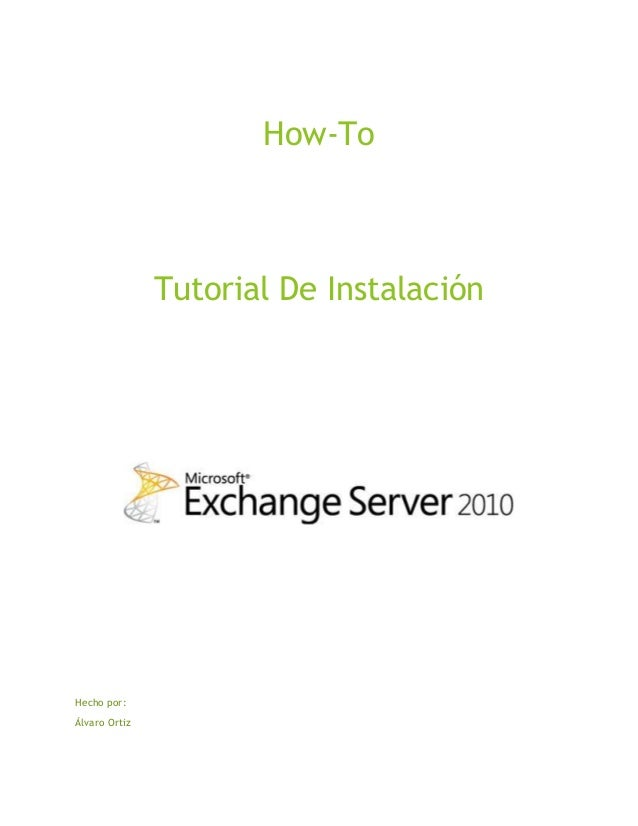 How-To Tutorial De Instalación Hecho por: Álvaro Ortiz