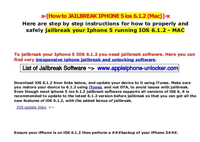 x-[HowtoJAILBREAKIPHONE5ios6.1.2(Mac)]-x Here are step by step instructions for how to properly and safely jailbreak your ...