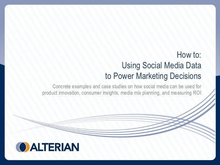 How to - using social media data to power marketing decisions