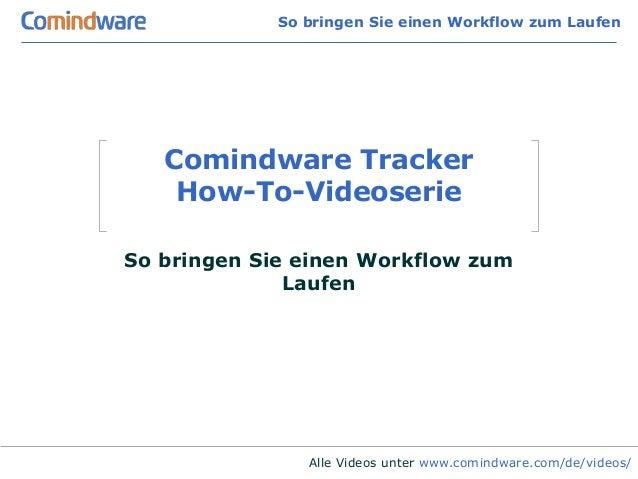 So bringen Sie einen Workflow zum Laufen   Comindware Tracker    How-To-VideoserieSo bringen Sie einen Workflow zum       ...