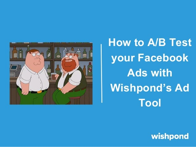 How to A/B Test your Facebook Ads with Wishpond's Ad Tool
