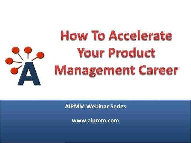 Webcast: How To Accelerate Your Product Management Career