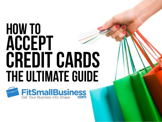 The Ultimate Guide How To Accept Credit Cards