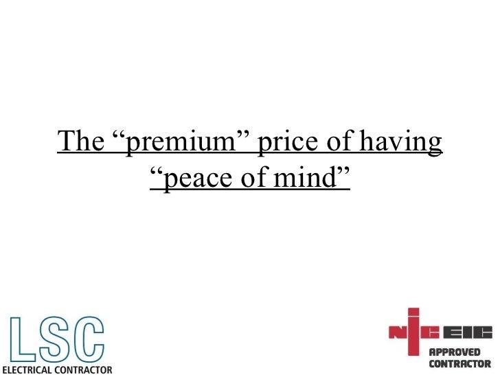 "The ""premium"" price of having ""peace of mind"""