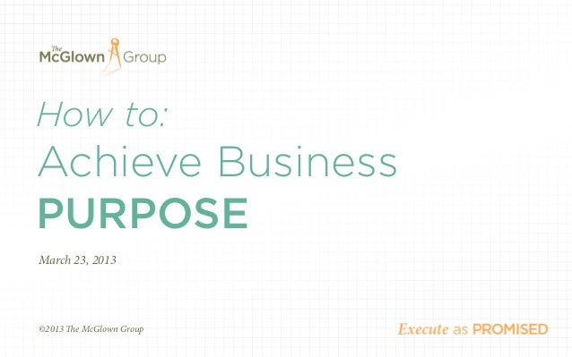 How to achieve business purpose