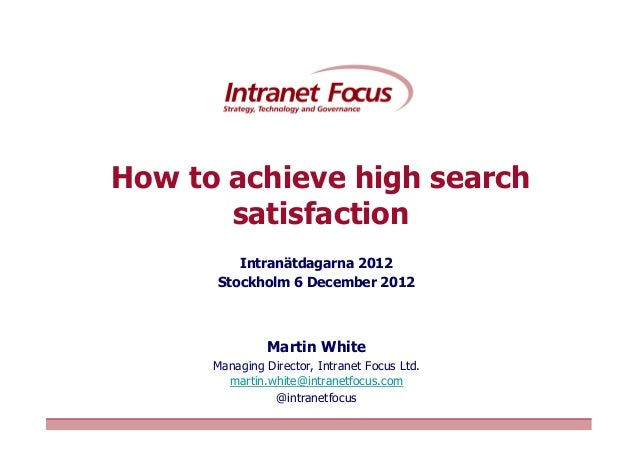 How to achieve high search satisfaction from intranet focus ltd ss