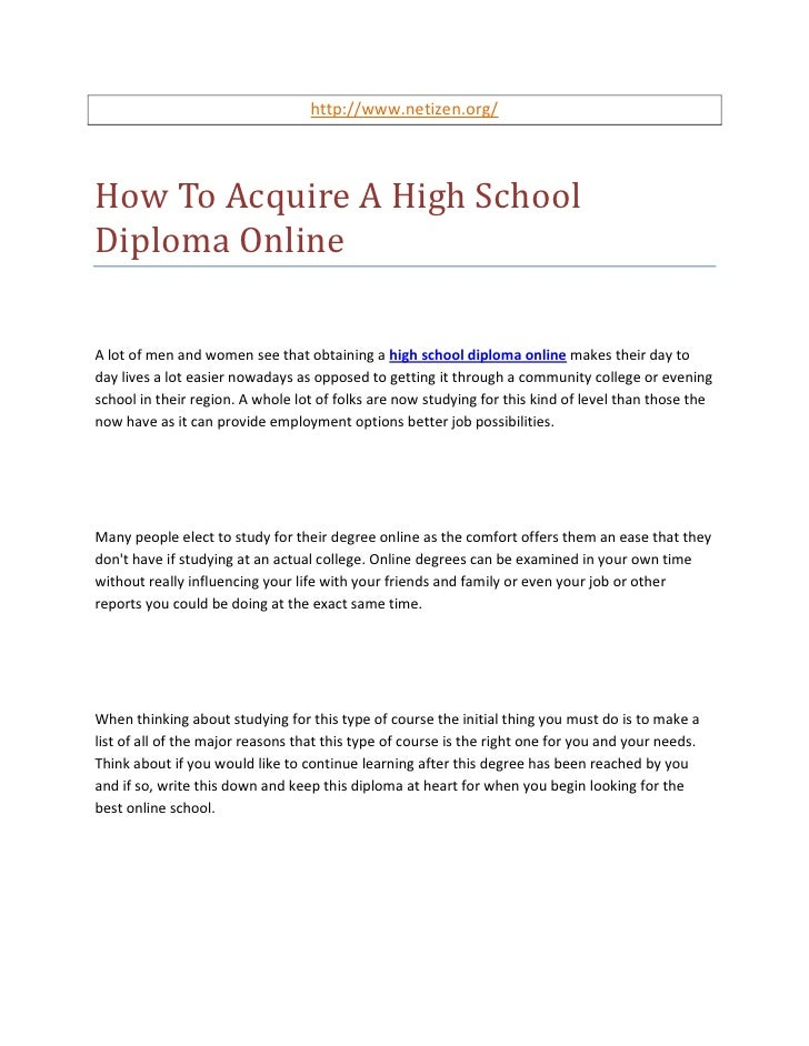 http://www.netizen.org/How To Acquire A High SchoolDiploma OnlineA lot of men and women see that obtaining a high school d...