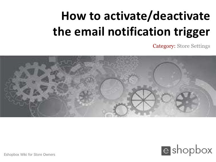 How to activate/deactivate the email notification trigger