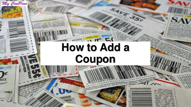 How to add a coupon on MyCoupins.com