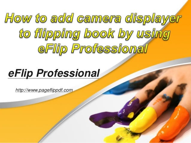 How to add camera displayer to flipping book by using e flip professional