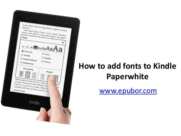 How to add fonts to kindle paperwhite