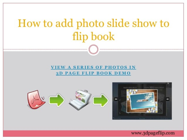 How to add photo slide show to flip book
