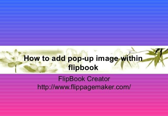 How to add pop-up image within flipbook FlipBook Creator http://www.flippagemaker.com/