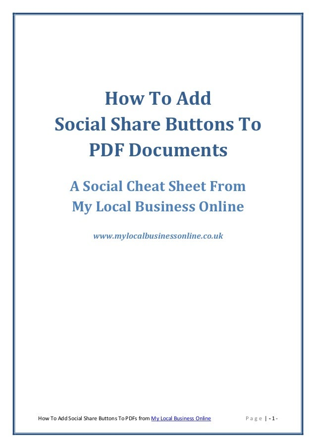 How To Add      Social Share Buttons To          PDF Documents            A Social Cheat Sheet From            My Local Bu...