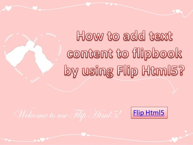 Welcome to use Flip Html5!  Flip Html5