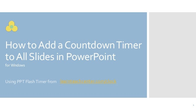 How toAdd aCountdownTimer toAllSlides in PowerPoint for Windows Using PPT FlashTimer from 1 learnteachcenter.com/clock