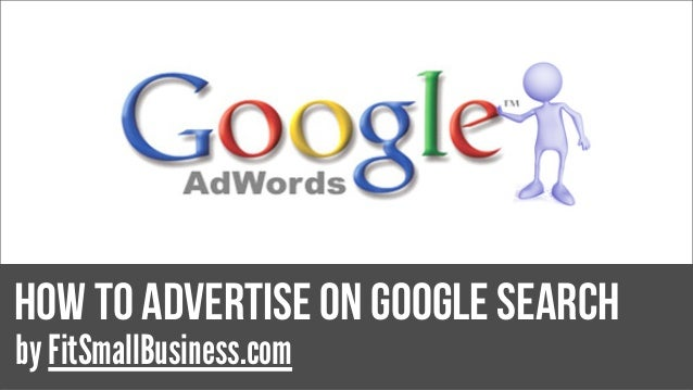 how to advertise on google search by FitSmallBusiness.com