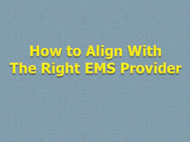 How to Align With<br />The Right EMS Provider<br />