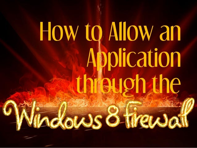 How to Allow an    Application   through the