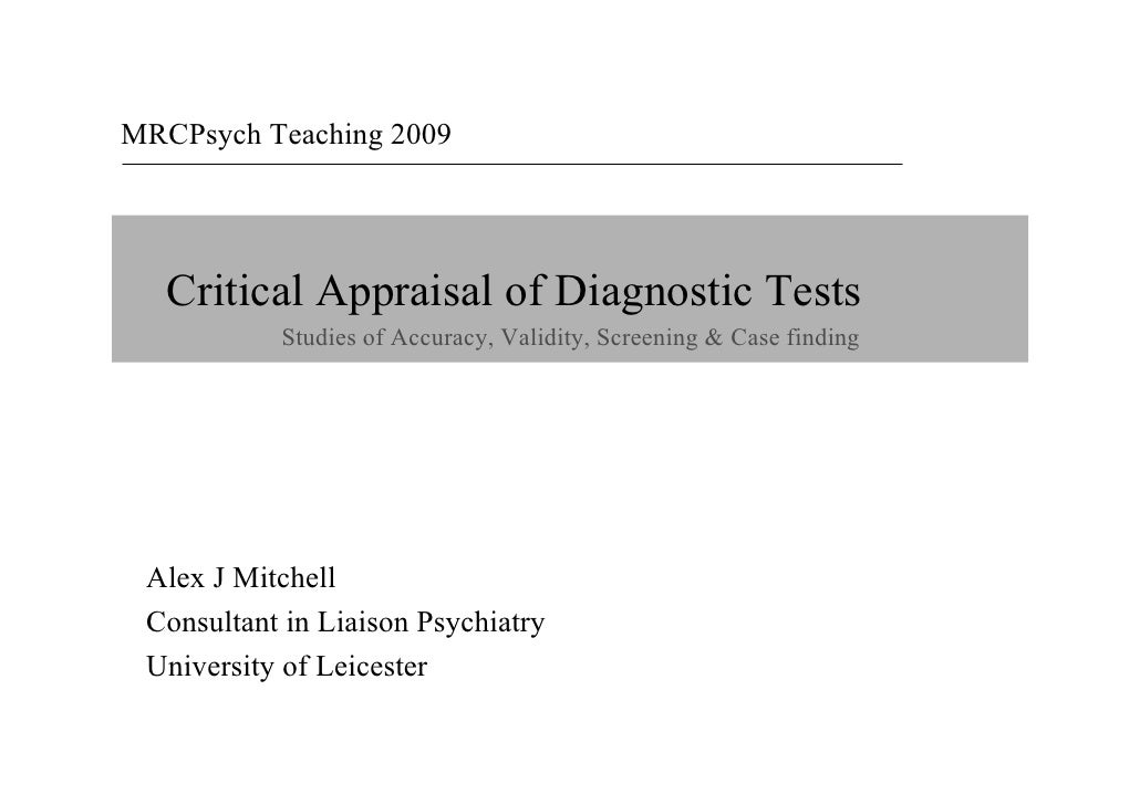 MRCPsych Teaching 2009  MRCPsych 2009         Critical Appraisal of Diagnostic Tests                  Studies of Accuracy,...