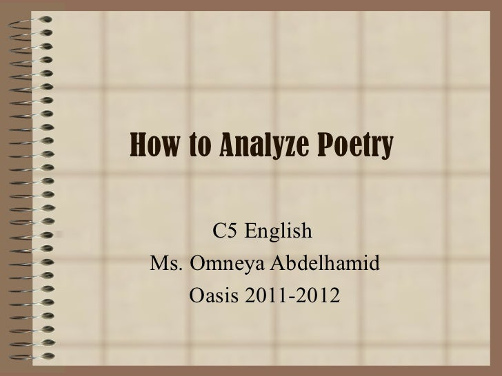 how to write a poetry analysis What this handout is about a poetry explication is a relatively short analysis which describes the poetry explications preparing to write the.