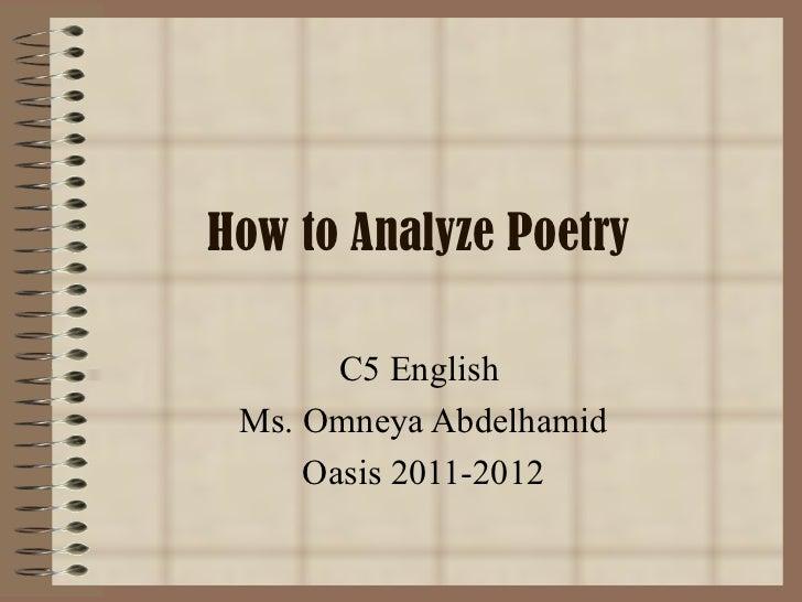 How to Analyze Poetry C5 English  Ms. Omneya Abdelhamid Oasis 2011-2012