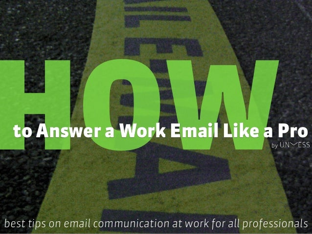 HOWto Answer a Work Email Like a Pro best tips on email communication at work for all professionals by