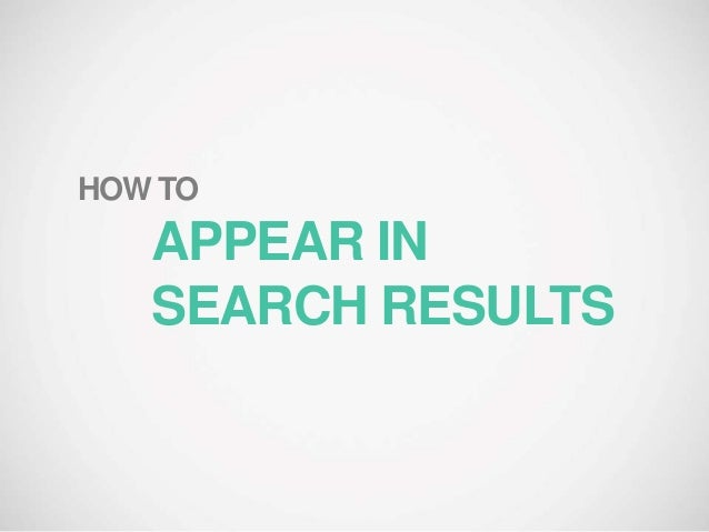 How to appear in search. The basics.