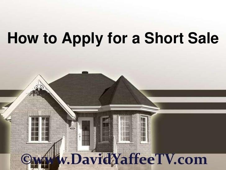 How to Apply for a Short Sale<br />©www.DavidYaffeeTV.com<br />