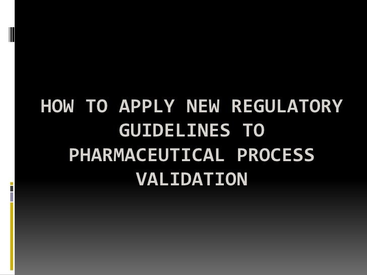 How to apply new regulatory guidelines to pharmaceutical