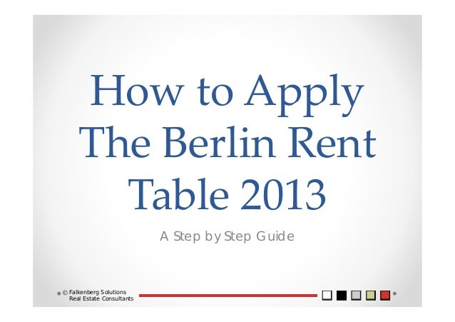 How to Apply  The Berlin Rent  Table 2013 A Step by Step Guide Falkenberg Solutions Real Estate Consultants ©