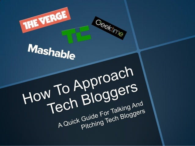How to Approach Tech Bloggers