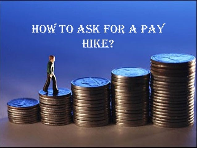 TITLE How to Ask For A PAy Hike?