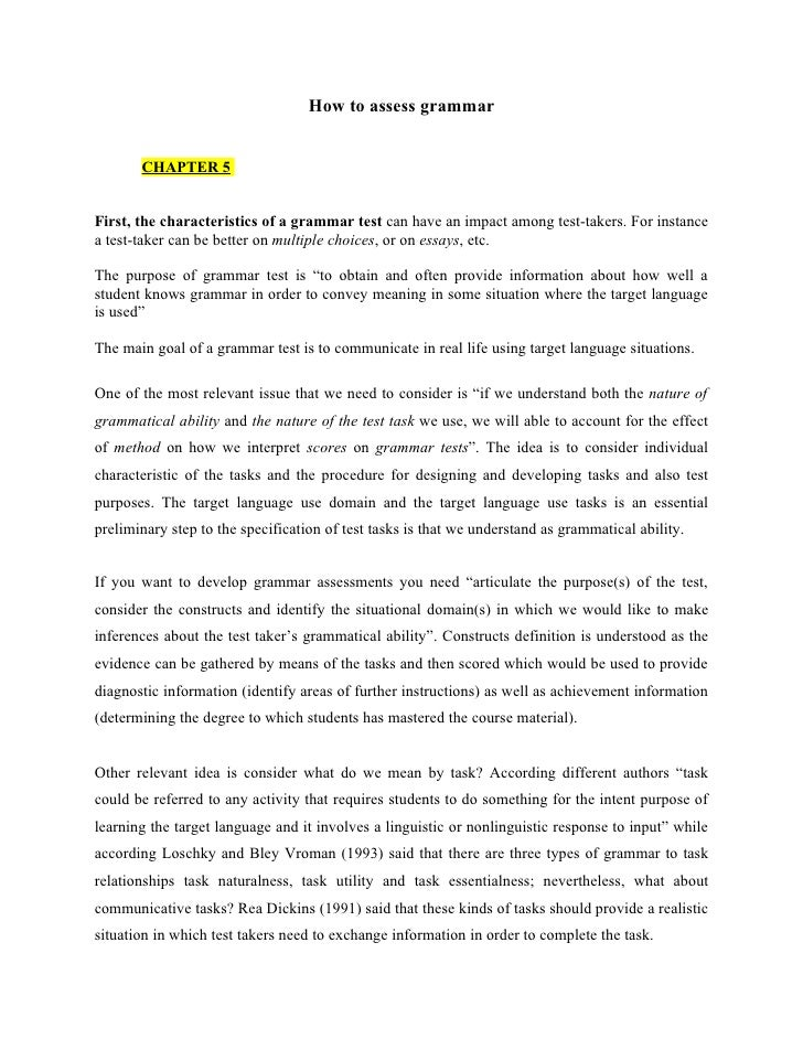 How to assess grammar       CHAPTER 5First, the characteristics of a grammar test can have an impact among test-takers. Fo...