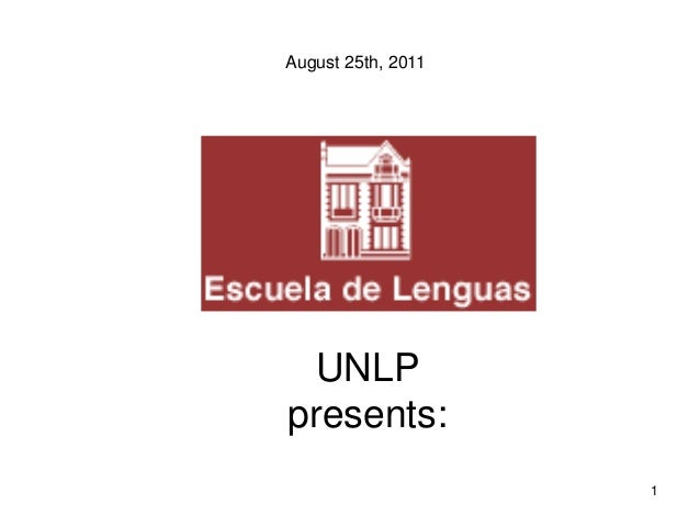 August 25th, 2011  UNLPpresents:                    1